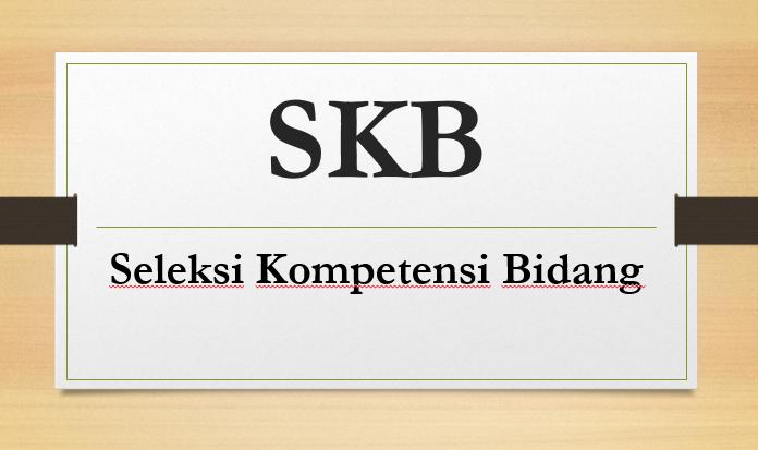 Simulasi Seleksi Kompetensi Bidang (SKB)